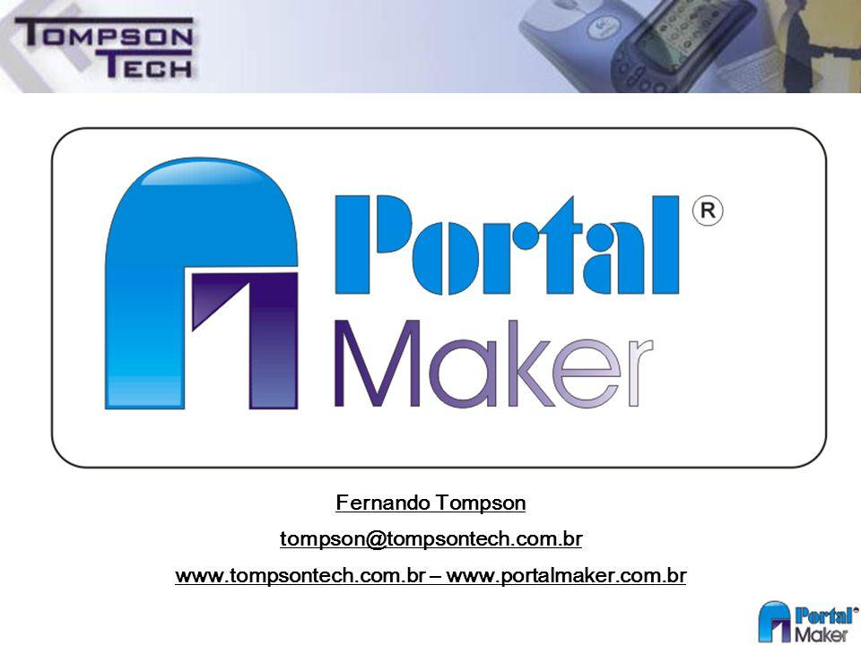 Fernando Tompson tompson@tompsontech.com.br www.tompsontech.com.br – www.portalmaker.com.br