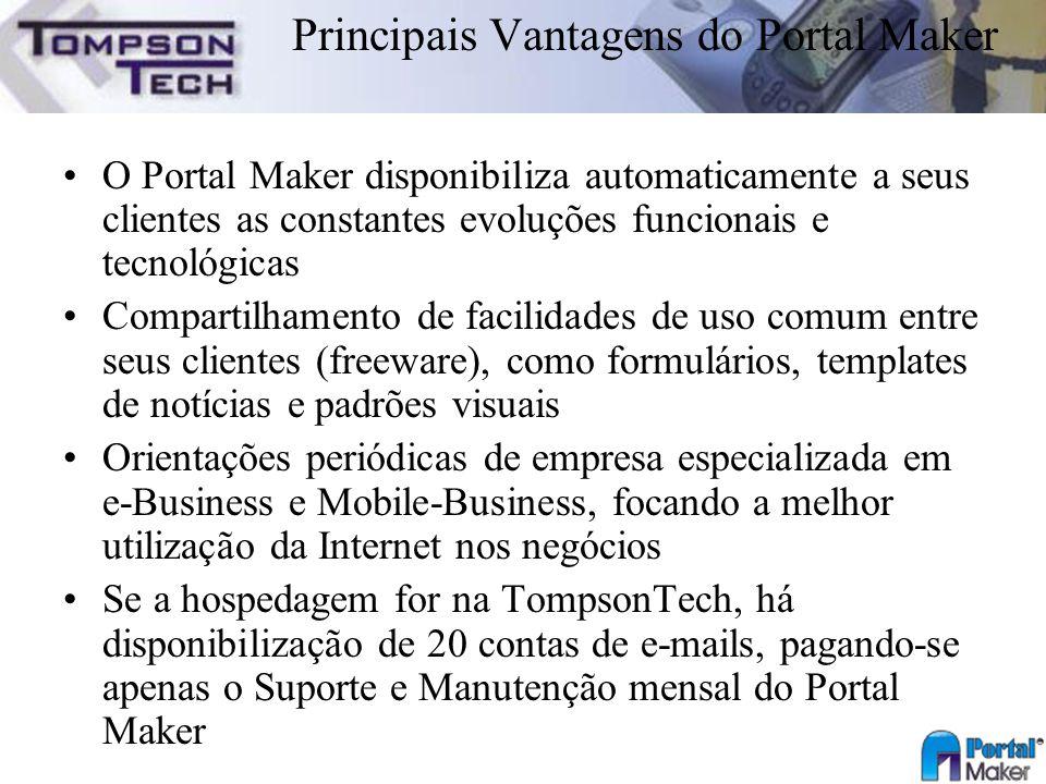 Principais Vantagens do Portal Maker O Portal Maker disponibiliza automaticamente a seus clientes as constantes evoluções funcionais e tecnológicas Co