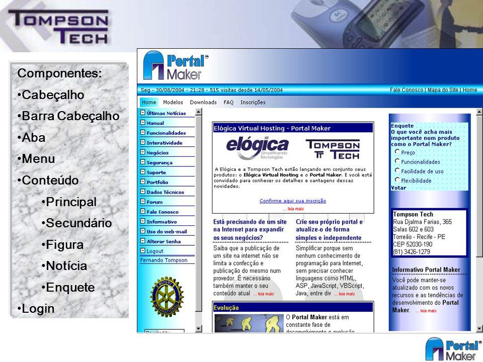 Componentes: Cabeçalho Barra Cabeçalho Aba Menu Conteúdo Principal Secundário Figura Notícia Enquete Login