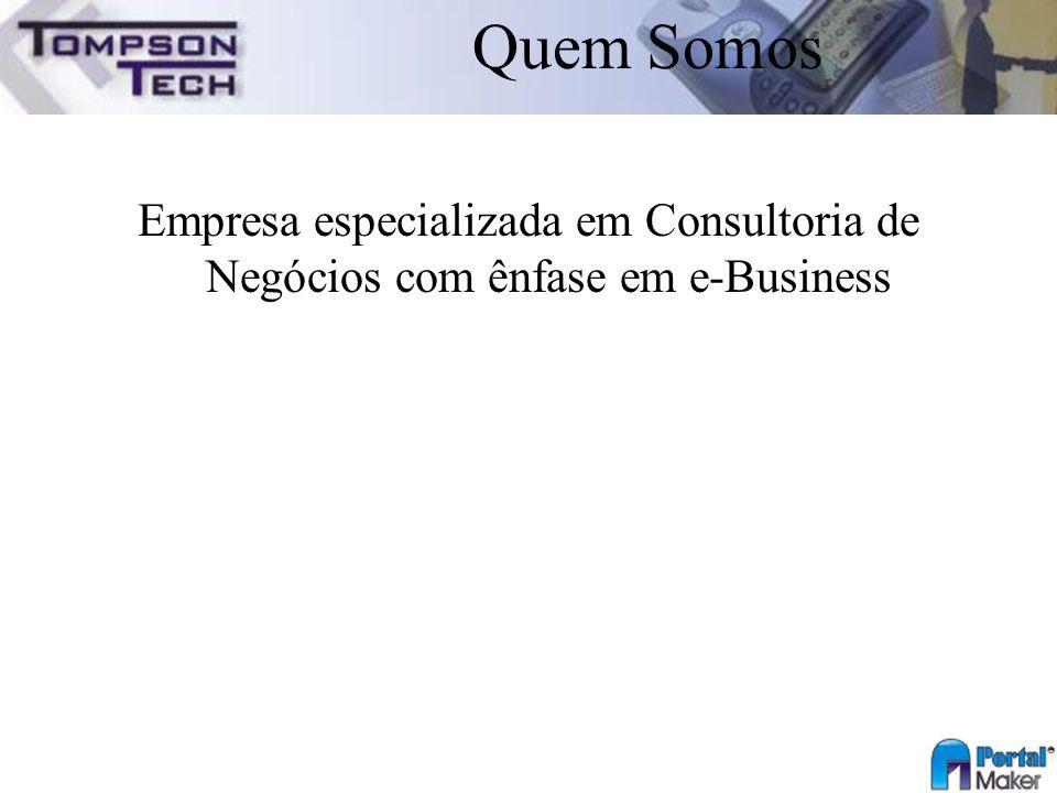 Quem Somos Empresa especializada em Consultoria de Negócios com ênfase em e-Business