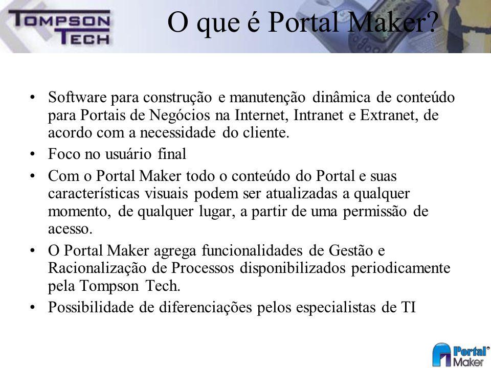 O que é Portal Maker? Software para construção e manutenção dinâmica de conteúdo para Portais de Negócios na Internet, Intranet e Extranet, de acordo