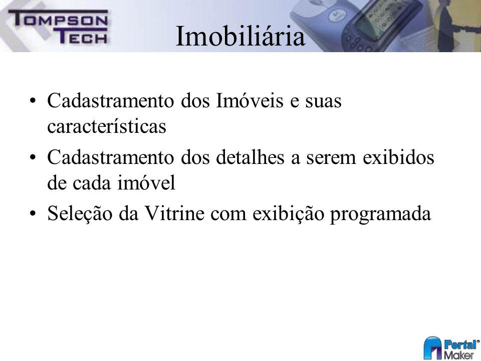 Imobiliária Cadastramento dos Imóveis e suas características Cadastramento dos detalhes a serem exibidos de cada imóvel Seleção da Vitrine com exibiçã