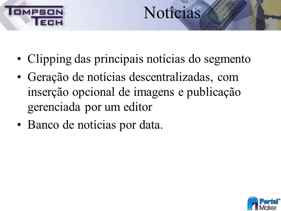 Notícias Clipping das principais notícias do segmento Geração de notícias descentralizadas, com inserção opcional de imagens e publicação gerenciada p