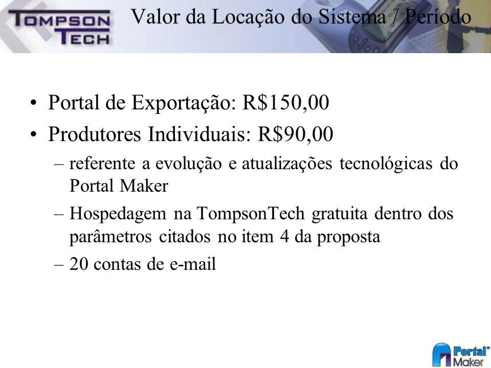 Valor da Locação do Sistema / Período Portal de Exportação: R$150,00 Produtores Individuais: R$90,00 –referente a evolução e atualizações tecnológicas