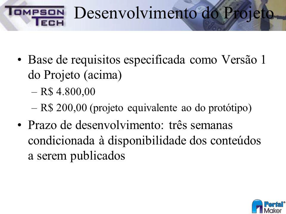 Desenvolvimento do Projeto Base de requisitos especificada como Versão 1 do Projeto (acima) –R$ 4.800,00 –R$ 200,00 (projeto equivalente ao do protóti