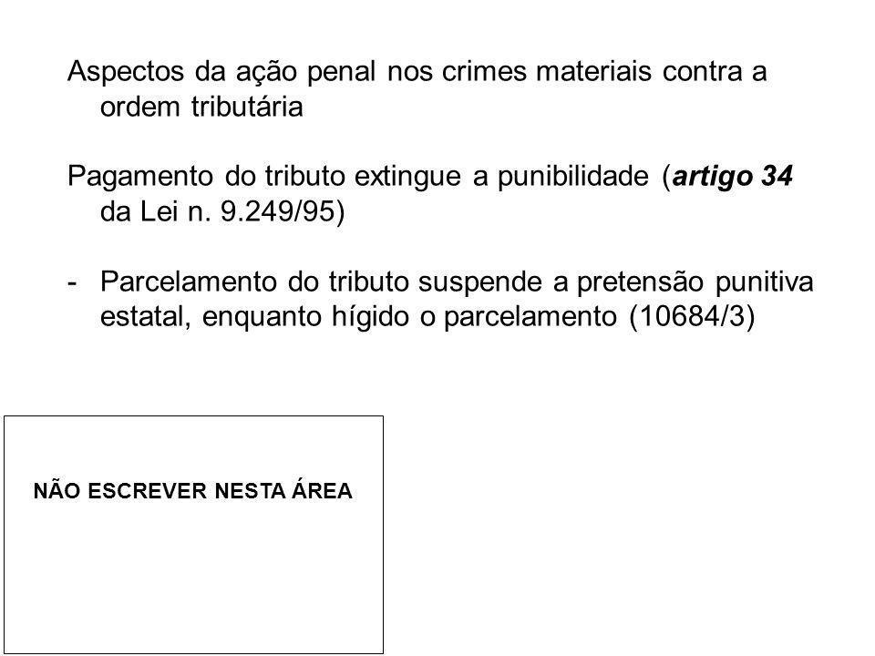 Aspectos da ação penal nos crimes materiais contra a ordem tributária Pagamento do tributo extingue a punibilidade (artigo 34 da Lei n. 9.249/95) -Par