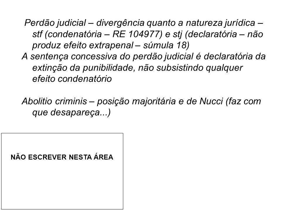 Perdão judicial – divergência quanto a natureza jurídica – stf (condenatória – RE 104977) e stj (declaratória – não produz efeito extrapenal – súmula