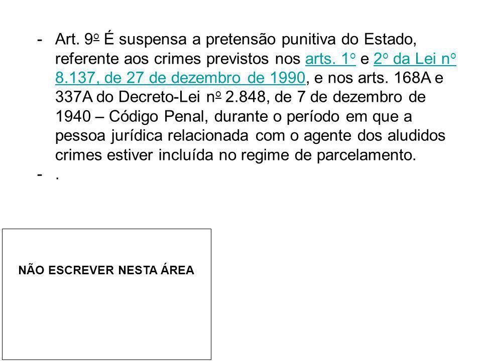 -Art. 9 o É suspensa a pretensão punitiva do Estado, referente aos crimes previstos nos arts. 1 o e 2 o da Lei n o 8.137, de 27 de dezembro de 1990, e