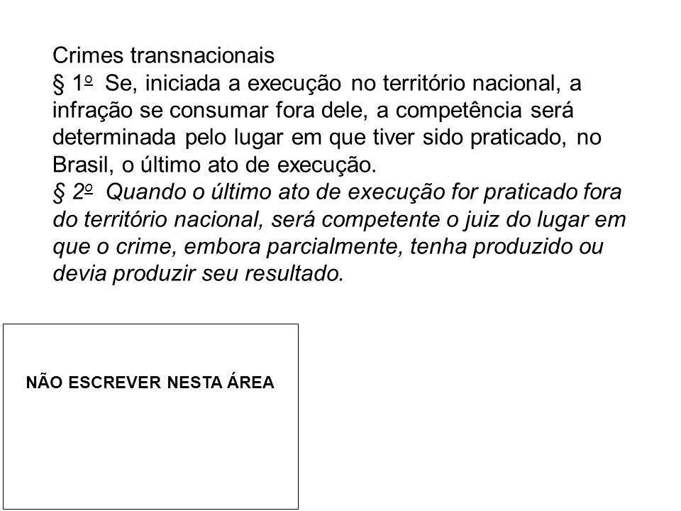 Crimes transnacionais § 1 o Se, iniciada a execução no território nacional, a infração se consumar fora dele, a competência será determinada pelo luga