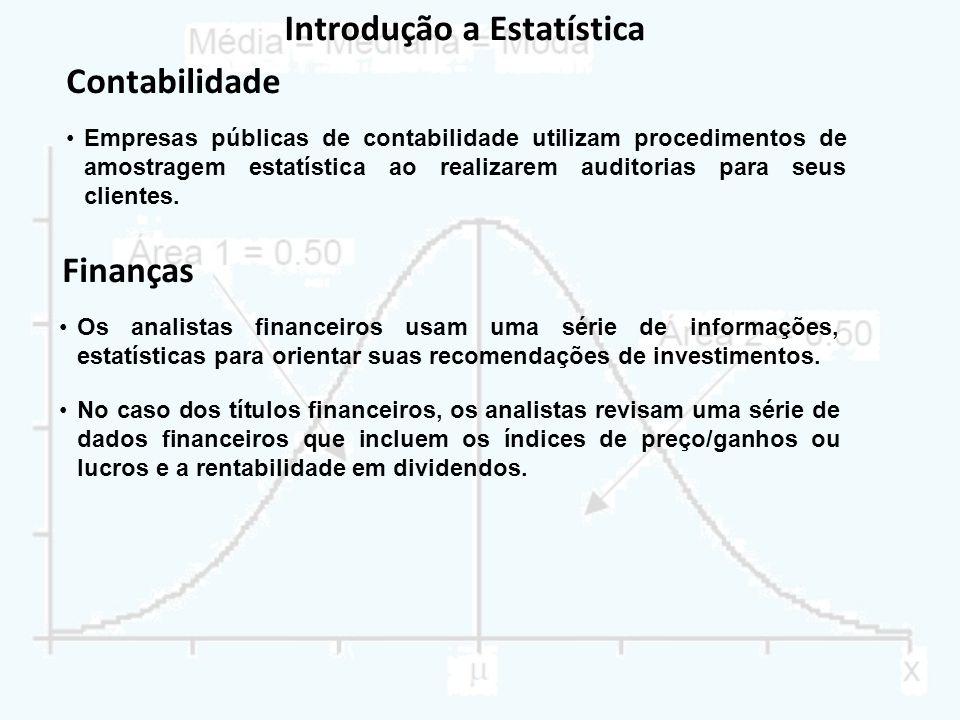 Introdução a Estatística Empresas públicas de contabilidade utilizam procedimentos de amostragem estatística ao realizarem auditorias para seus client