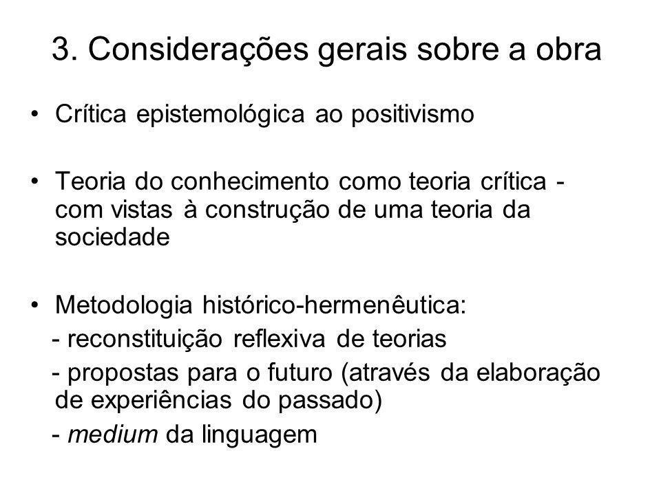 3. Considerações gerais sobre a obra Crítica epistemológica ao positivismo Teoria do conhecimento como teoria crítica - com vistas à construção de uma