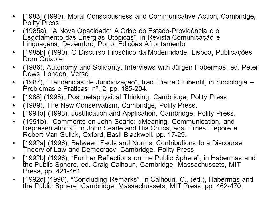 Bibliografia HABERMAS, Jürgen.Conhecimento e interesse.