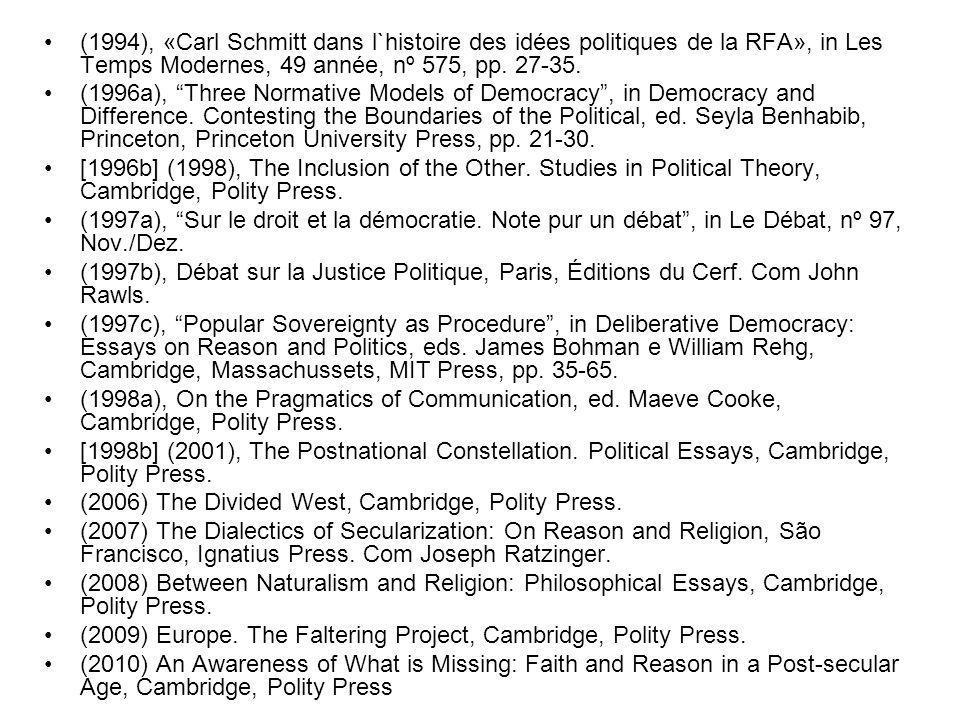 (1994), «Carl Schmitt dans l`histoire des idées politiques de la RFA», in Les Temps Modernes, 49 année, nº 575, pp. 27-35. (1996a), Three Normative Mo