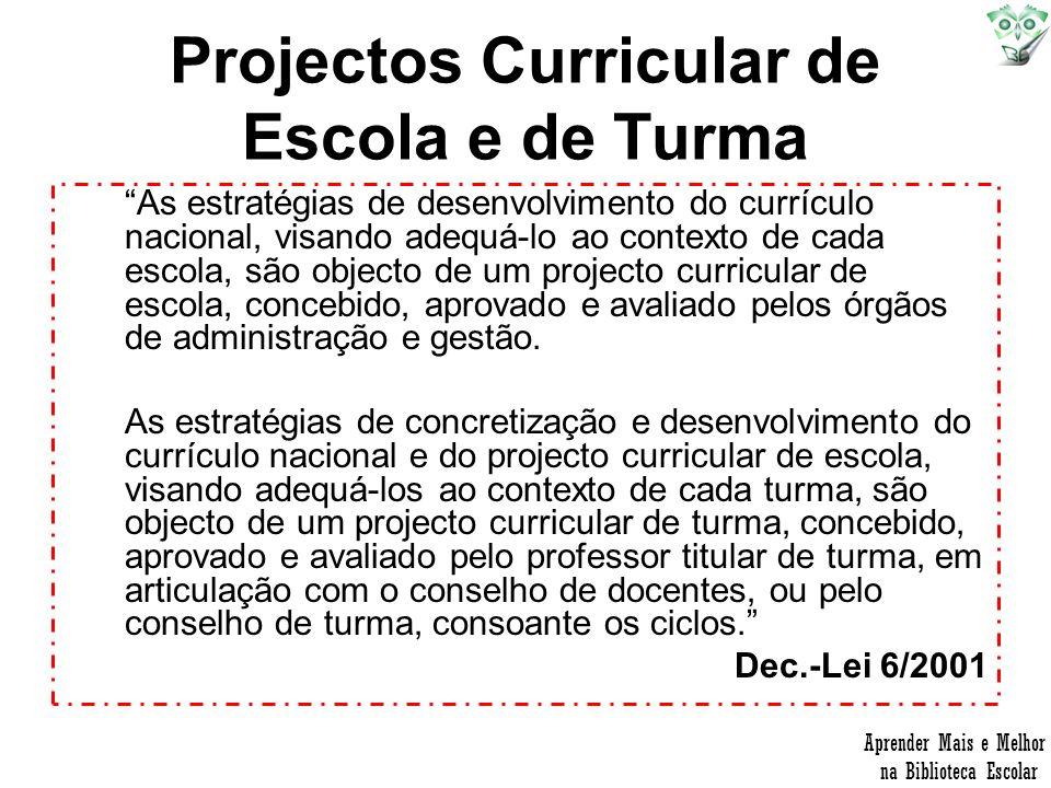 Projectos Curricular de Escola e de Turma As estratégias de desenvolvimento do currículo nacional, visando adequá-lo ao contexto de cada escola, são o