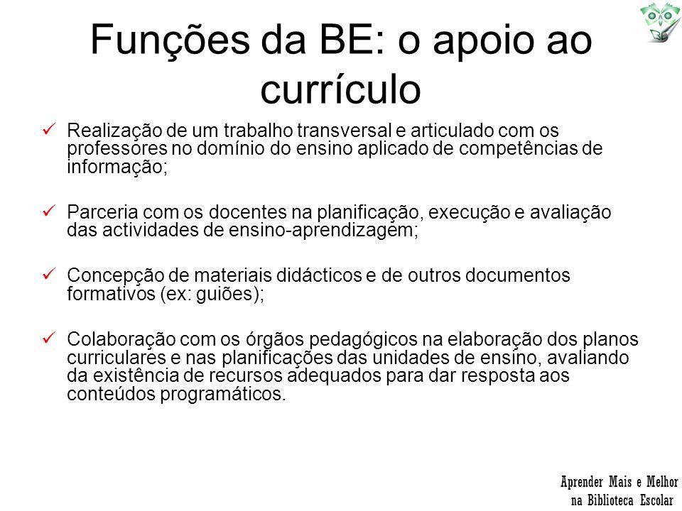 Funções da BE: o apoio ao currículo Realização de um trabalho transversal e articulado com os professores no domínio do ensino aplicado de competência