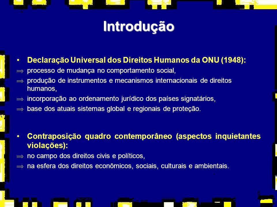 6 Declaração Universal dos Direitos Humanos da ONU (1948): Þprocesso de mudança no comportamento social, Þprodução de instrumentos e mecanismos intern