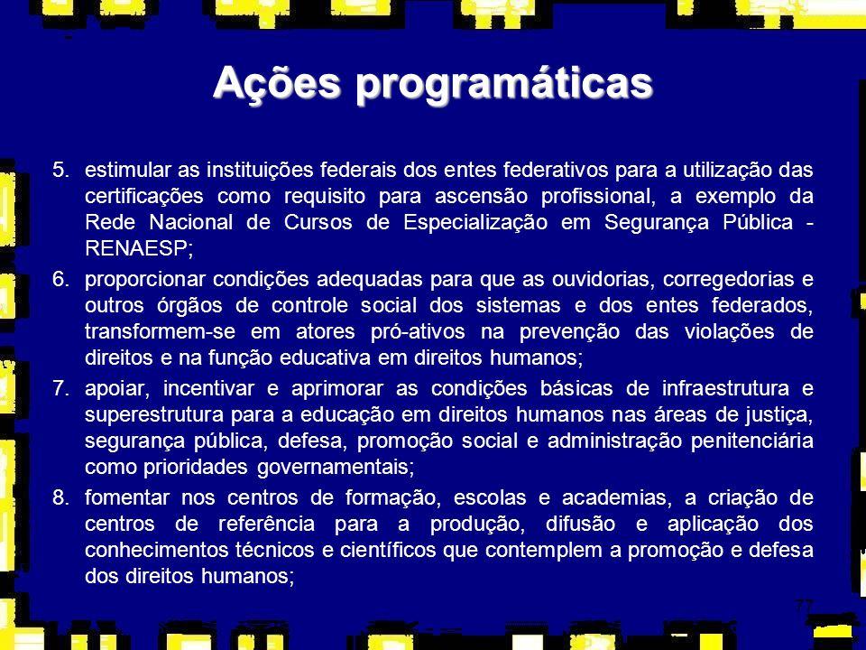 77 5.estimular as instituições federais dos entes federativos para a utilização das certificações como requisito para ascensão profissional, a exemplo