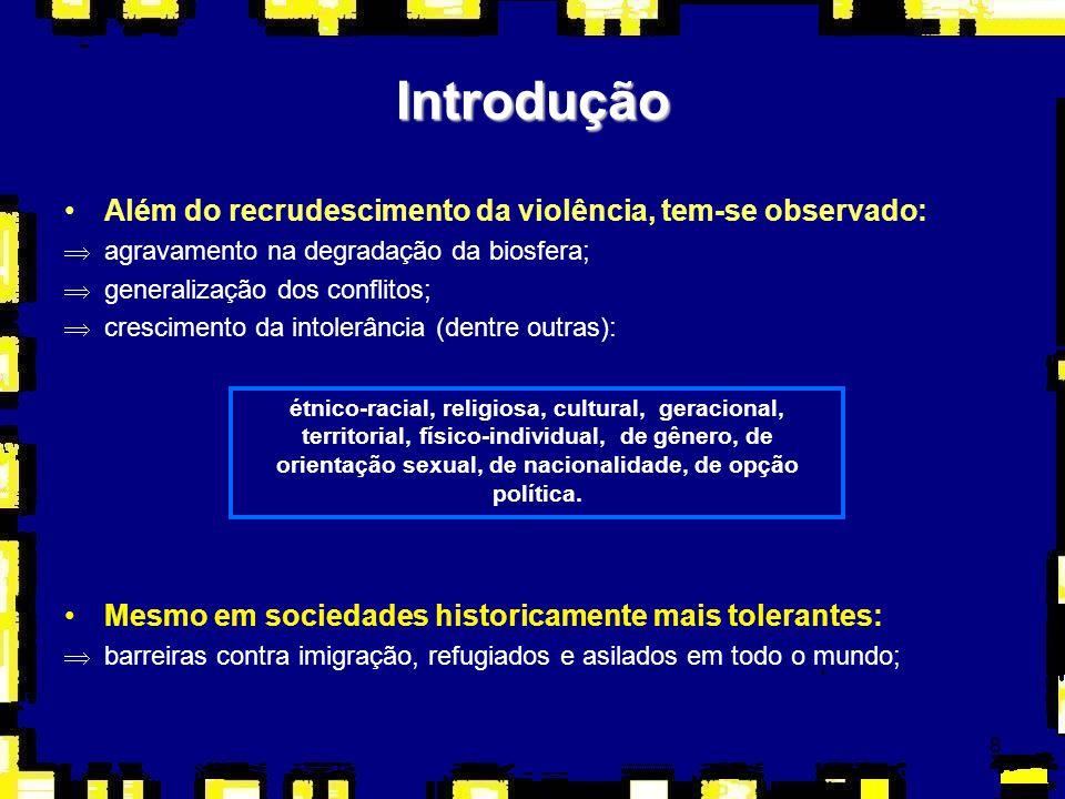8 Introdução Além do recrudescimento da violência, tem-se observado: Þagravamento na degradação da biosfera; Þgeneralização dos conflitos; Þcresciment