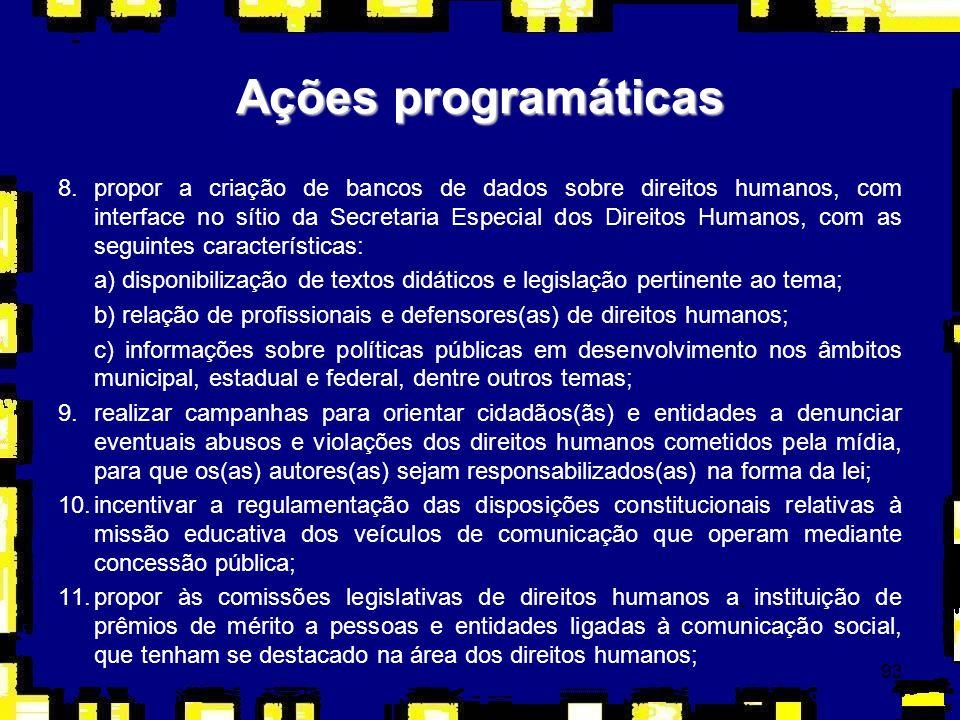 93 8.propor a criação de bancos de dados sobre direitos humanos, com interface no sítio da Secretaria Especial dos Direitos Humanos, com as seguintes