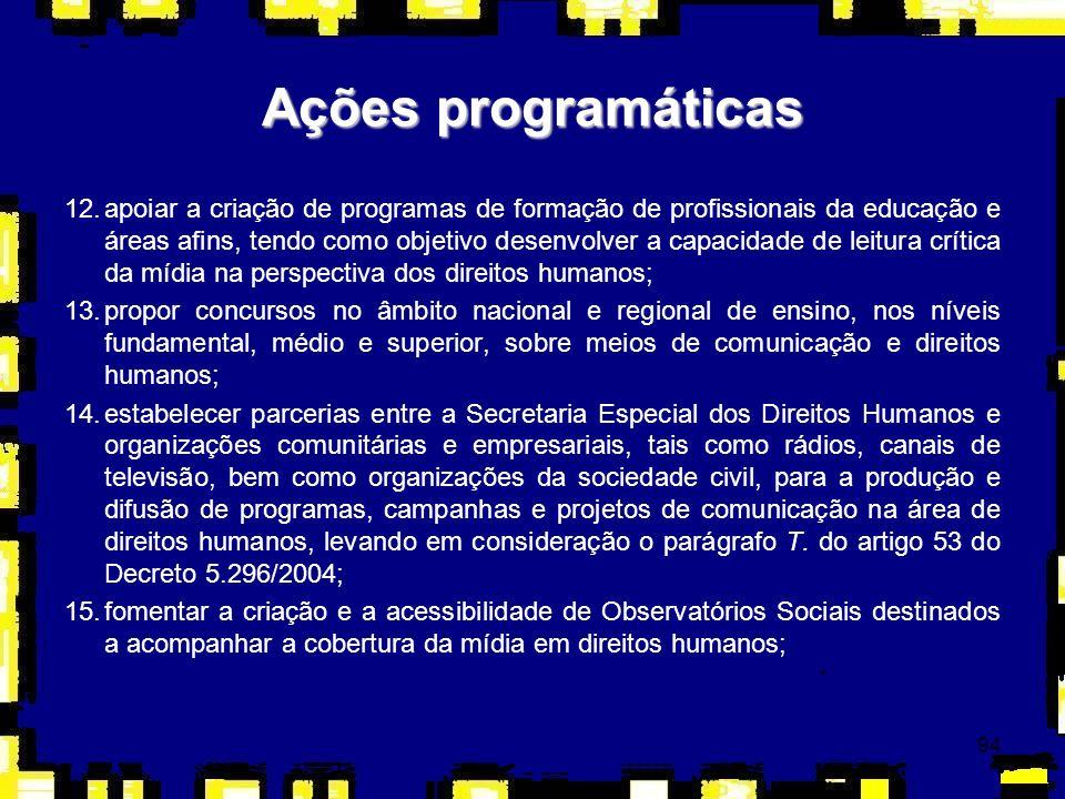 94 12.apoiar a criação de programas de formação de profissionais da educação e áreas afins, tendo como objetivo desenvolver a capacidade de leitura cr