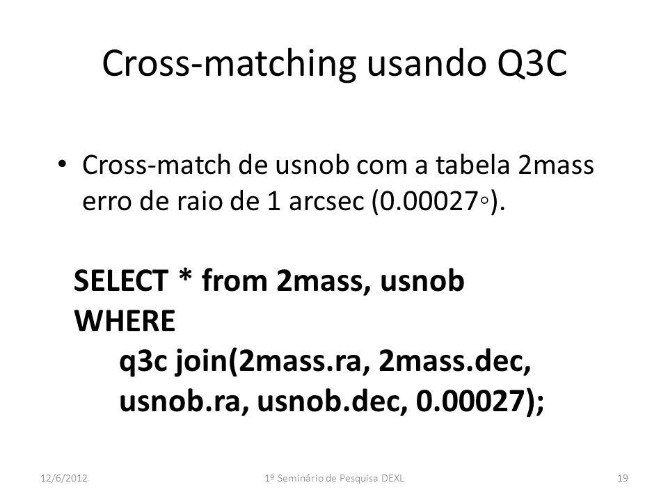 Cross-matching usando Q3C Cross-match de usnob com a tabela 2mass erro de raio de 1 arcsec (0.00027).