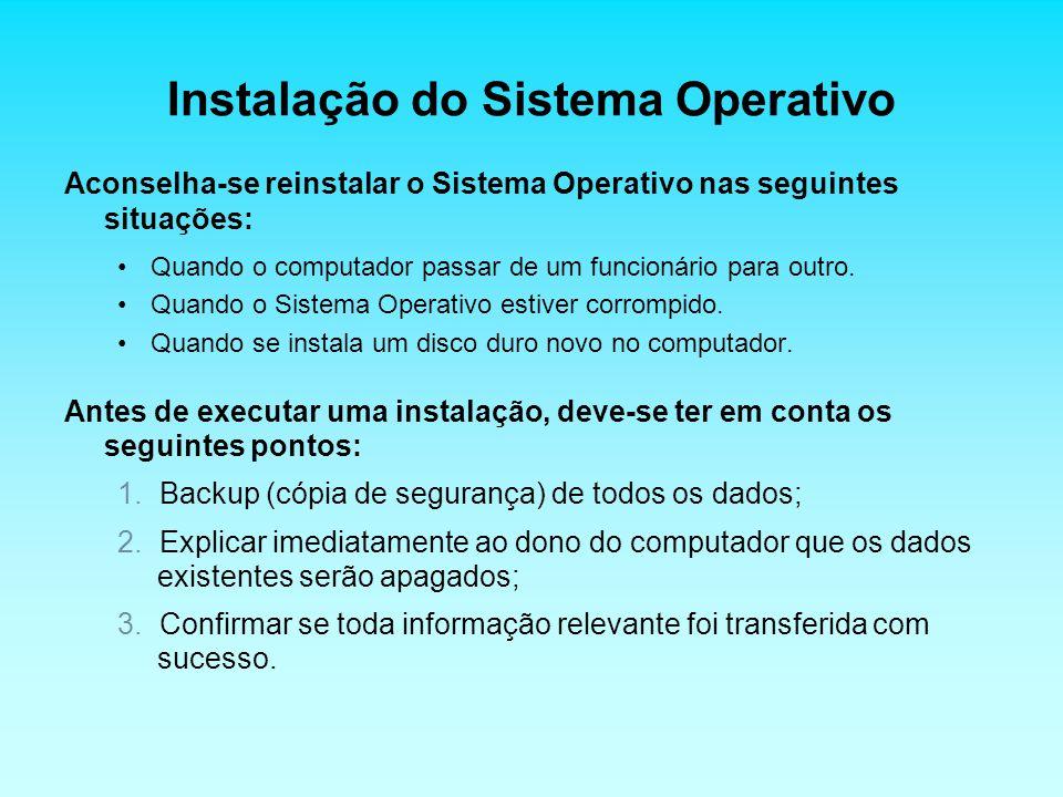 Instalação do Sistema Operativo (cont) Métodos da instalação do Sistema Operativo: –Pode-se instalar um Sistema Operativo na rede de um servidor; –Instalar o Sistema Oparativo com base em ficheiros anteriormente copiados do CD/DVD para o disco duro; –Para este curso vamos Instalar o Sistema Operativo a partir de arquivos armazenados em CDs ou DVDs.