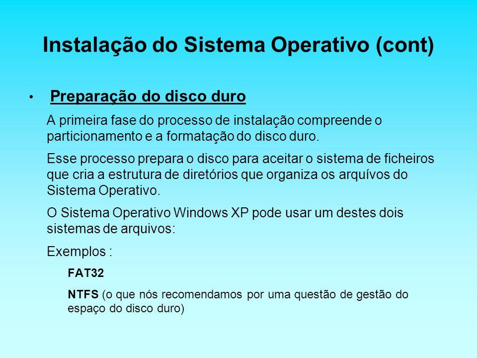 Instalação do Sistema Operativo (cont) Preparação do disco duro A primeira fase do processo de instalação compreende o particionamento e a formatação