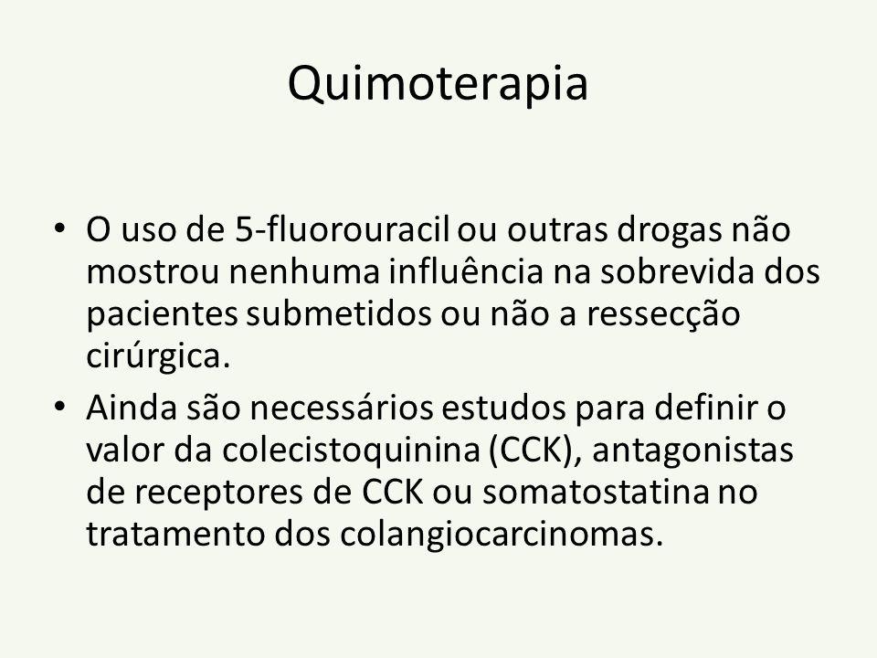 Quimoterapia O uso de 5-fluorouracil ou outras drogas não mostrou nenhuma influência na sobrevida dos pacientes submetidos ou não a ressecção cirúrgic
