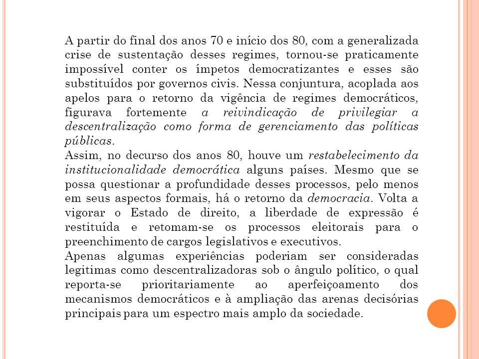 A partir do final dos anos 70 e início dos 80, com a generalizada crise de sustentação desses regimes, tornou-se praticamente impossível conter os ímpetos democratizantes e esses são substituídos por governos civis.