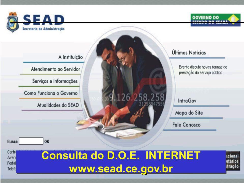 Consulta do D.O.E. INTERNET www.sead.ce.gov.br Consulta do D.O.E. INTERNET www.sead.ce.gov.br