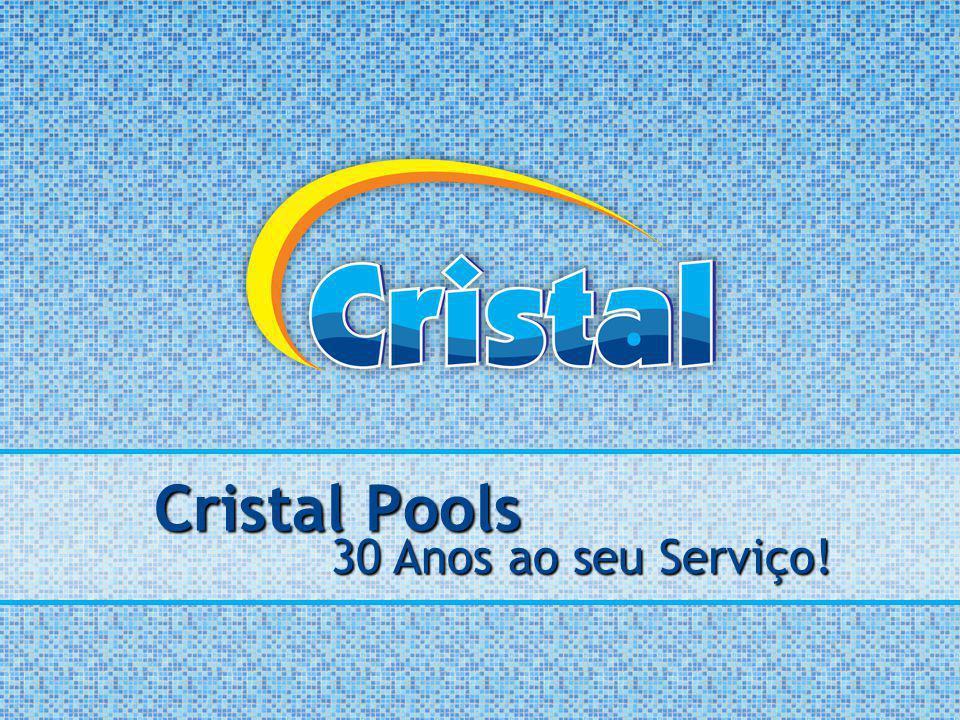 Cristal Pools 30 Anos ao seu Serviço!