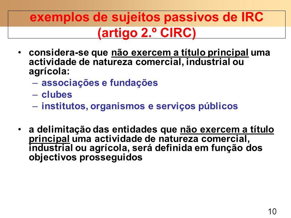 10 considera-se que não exercem a título principal uma actividade de natureza comercial, industrial ou agrícola: –associações e fundações –clubes –ins