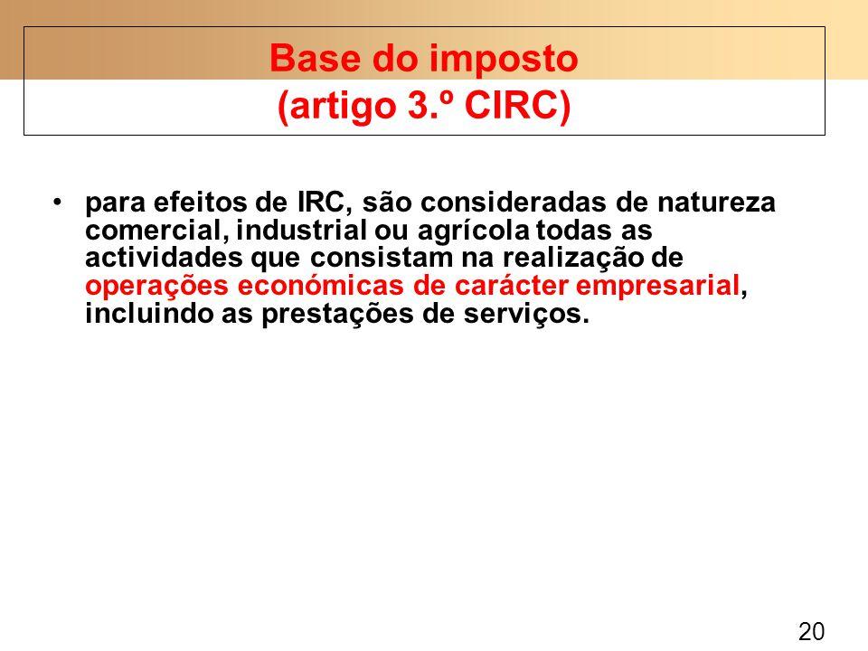 20 para efeitos de IRC, são consideradas de natureza comercial, industrial ou agrícola todas as actividades que consistam na realização de operações e