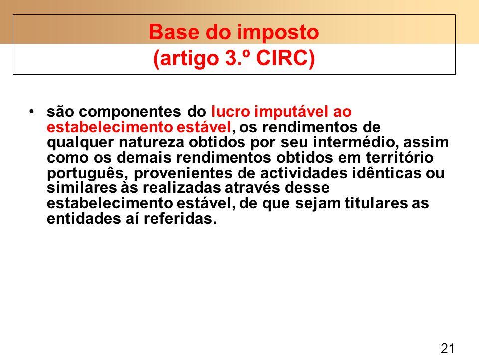 21 são componentes do lucro imputável ao estabelecimento estável, os rendimentos de qualquer natureza obtidos por seu intermédio, assim como os demais