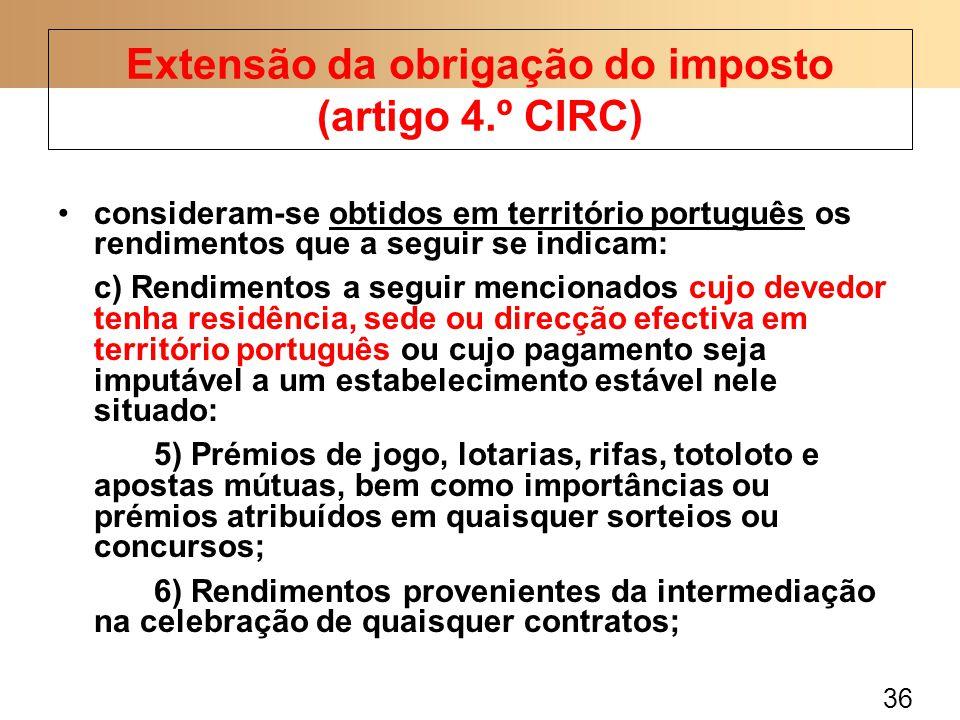 36 consideram-se obtidos em território português os rendimentos que a seguir se indicam: c) Rendimentos a seguir mencionados cujo devedor tenha residê