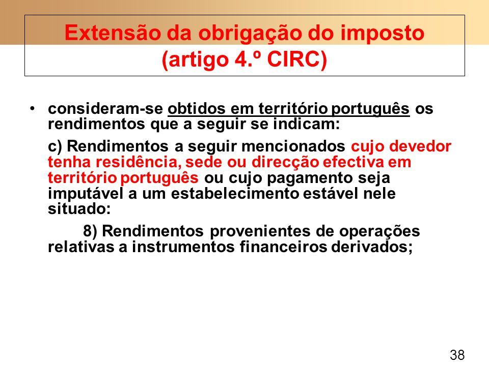 38 consideram-se obtidos em território português os rendimentos que a seguir se indicam: c) Rendimentos a seguir mencionados cujo devedor tenha residê