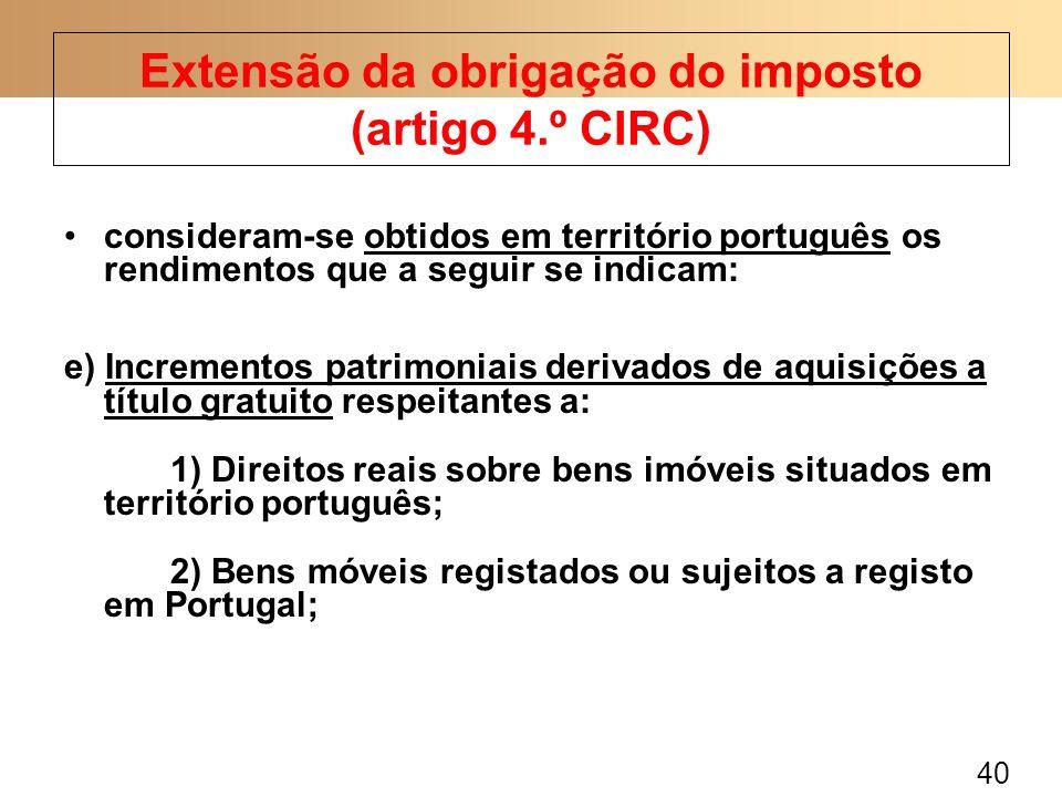 40 consideram-se obtidos em território português os rendimentos que a seguir se indicam: e) Incrementos patrimoniais derivados de aquisições a título