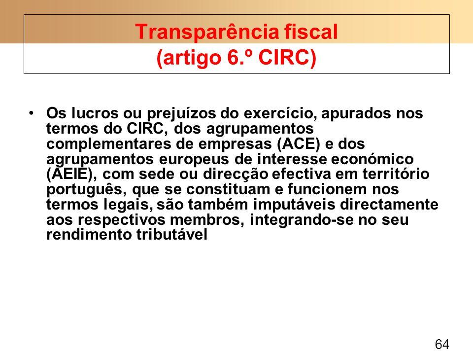 64 Os lucros ou prejuízos do exercício, apurados nos termos do CIRC, dos agrupamentos complementares de empresas (ACE) e dos agrupamentos europeus de