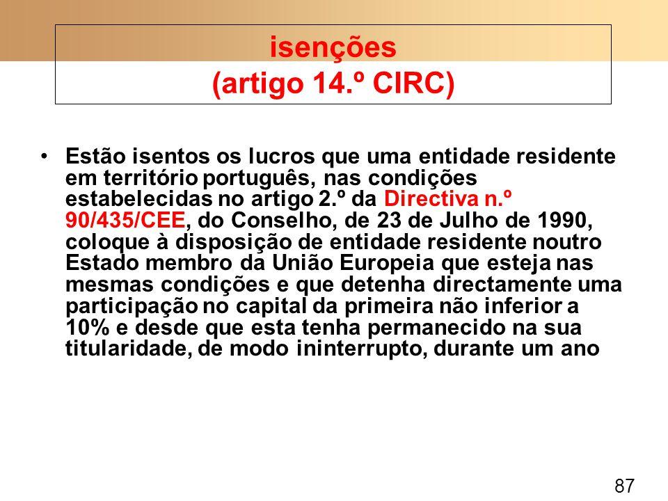 87 Estão isentos os lucros que uma entidade residente em território português, nas condições estabelecidas no artigo 2.º da Directiva n.º 90/435/CEE,