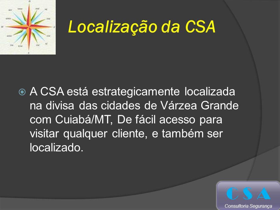 Localização da CSA A CSA está estrategicamente localizada na divisa das cidades de Várzea Grande com Cuiabá/MT, De fácil acesso para visitar qualquer cliente, e também ser localizado.