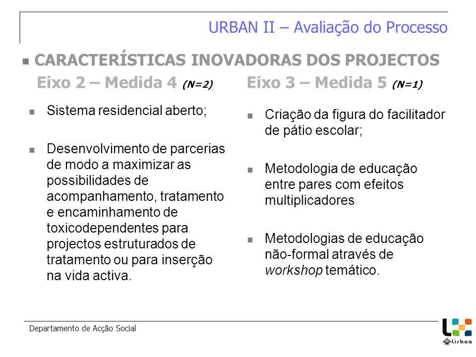 Sistema residencial aberto; Desenvolvimento de parcerias de modo a maximizar as possibilidades de acompanhamento, tratamento e encaminhamento de toxicodependentes para projectos estruturados de tratamento ou para inserção na vida activa.