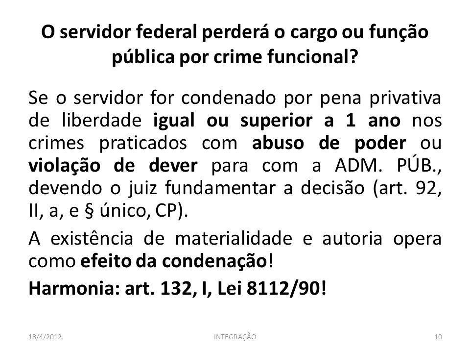 O servidor federal perderá o cargo ou função pública por crime funcional? Se o servidor for condenado por pena privativa de liberdade igual ou superio