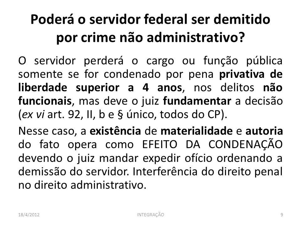 Poderá o servidor federal ser demitido por crime não administrativo? O servidor perderá o cargo ou função pública somente se for condenado por pena pr