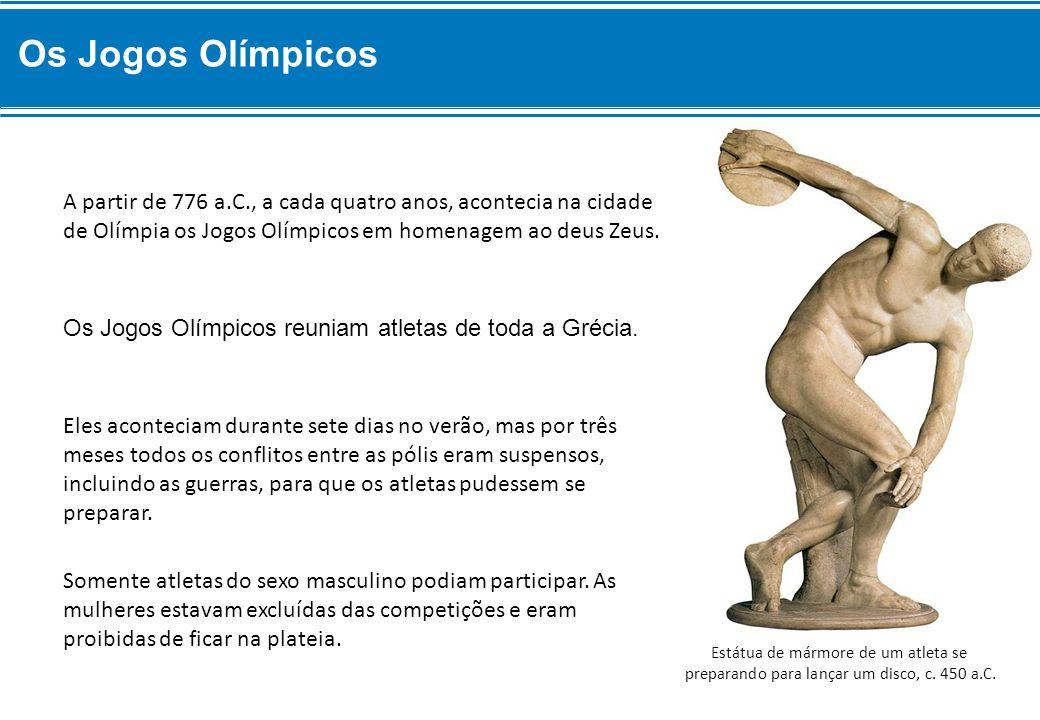 Os Jogos Olímpicos reuniam atletas de toda a Grécia.