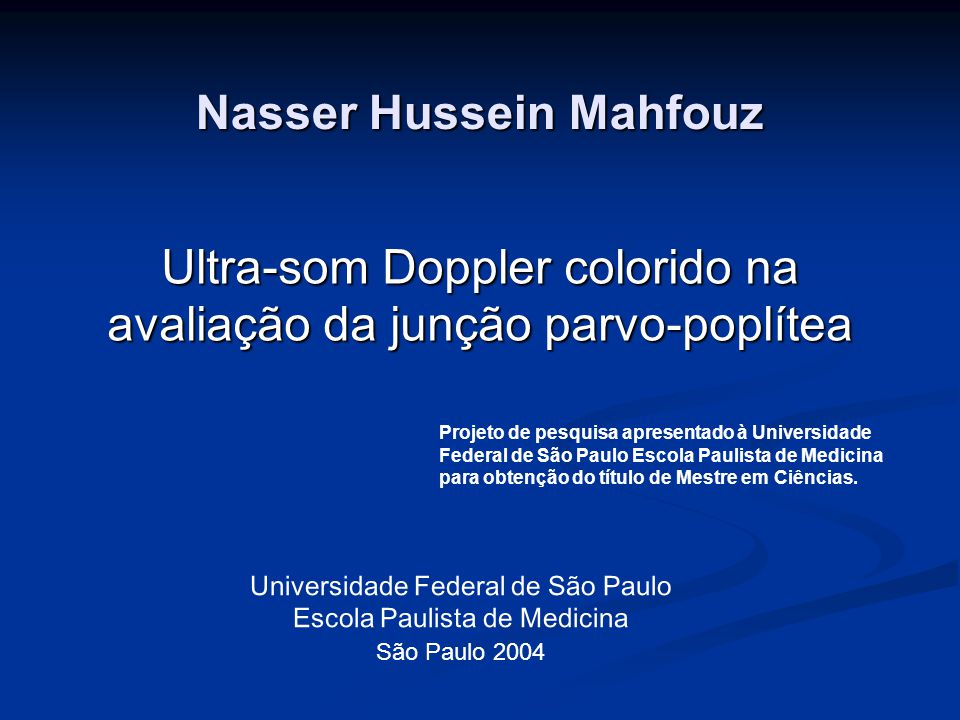 Nasser Hussein Mahfouz Ultra-som Doppler colorido na avaliação da junção parvo-poplítea Universidade Federal de São Paulo Escola Paulista de Medicina