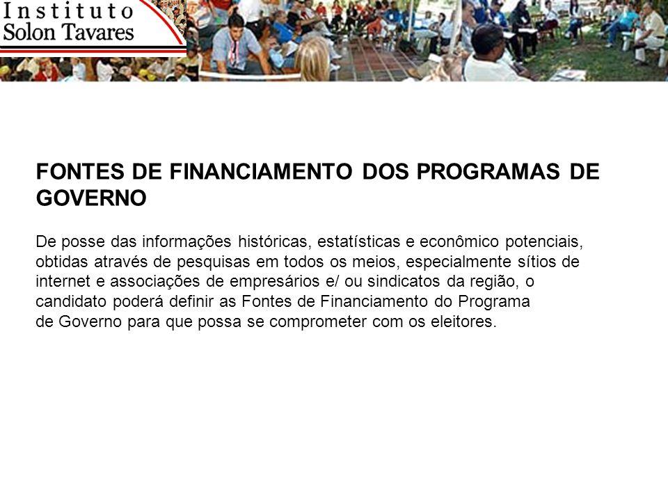 FONTES DE FINANCIAMENTO DOS PROGRAMAS DE GOVERNO De posse das informações históricas, estatísticas e econômico potenciais, obtidas através de pesquisa