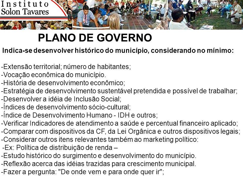 PLANO DE GOVERNO Indica-se desenvolver histórico do município, considerando no mínimo: -Extensão territorial; número de habitantes; -Vocação econômica