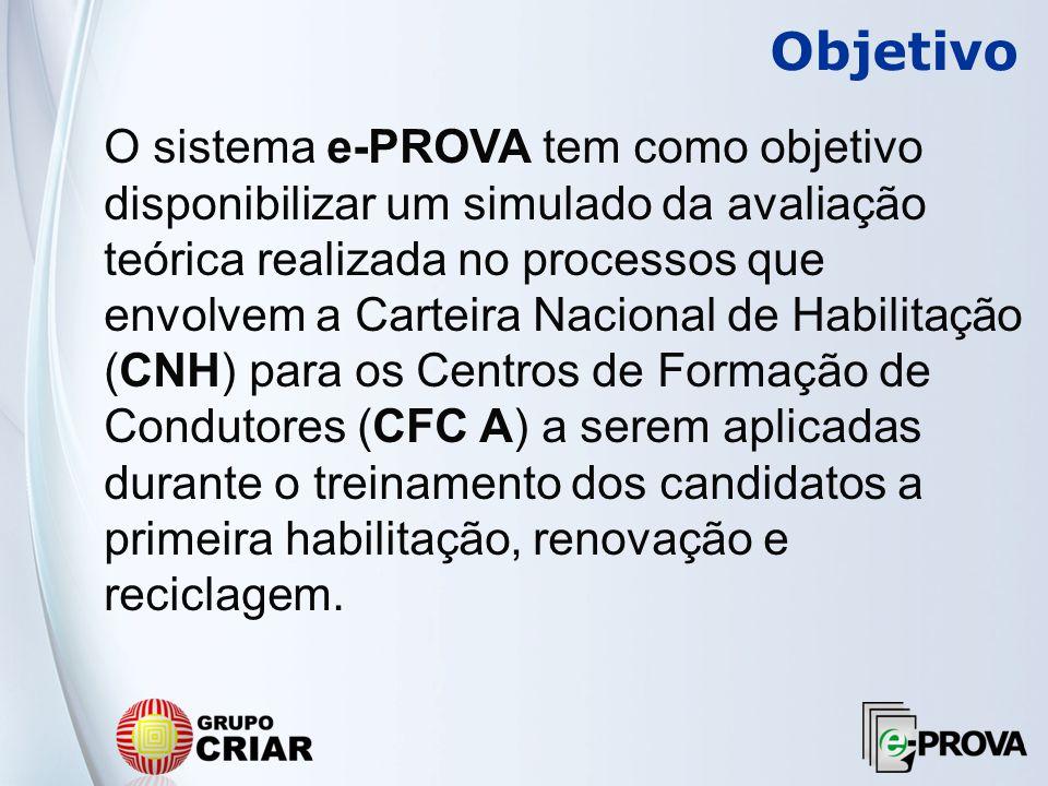 O sistema e-PROVA tem como objetivo disponibilizar um simulado da avaliação teórica realizada no processos que envolvem a Carteira Nacional de Habilit