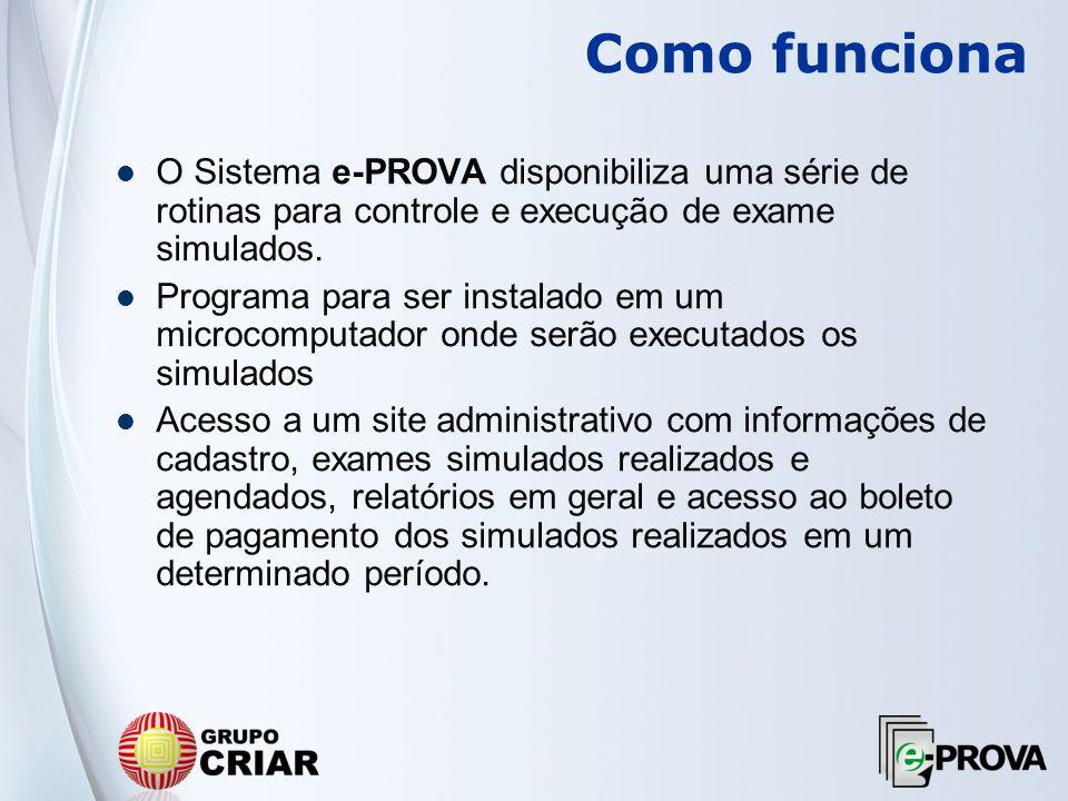 O Sistema e-PROVA disponibiliza uma série de rotinas para controle e execução de exame simulados. Programa para ser instalado em um microcomputador on