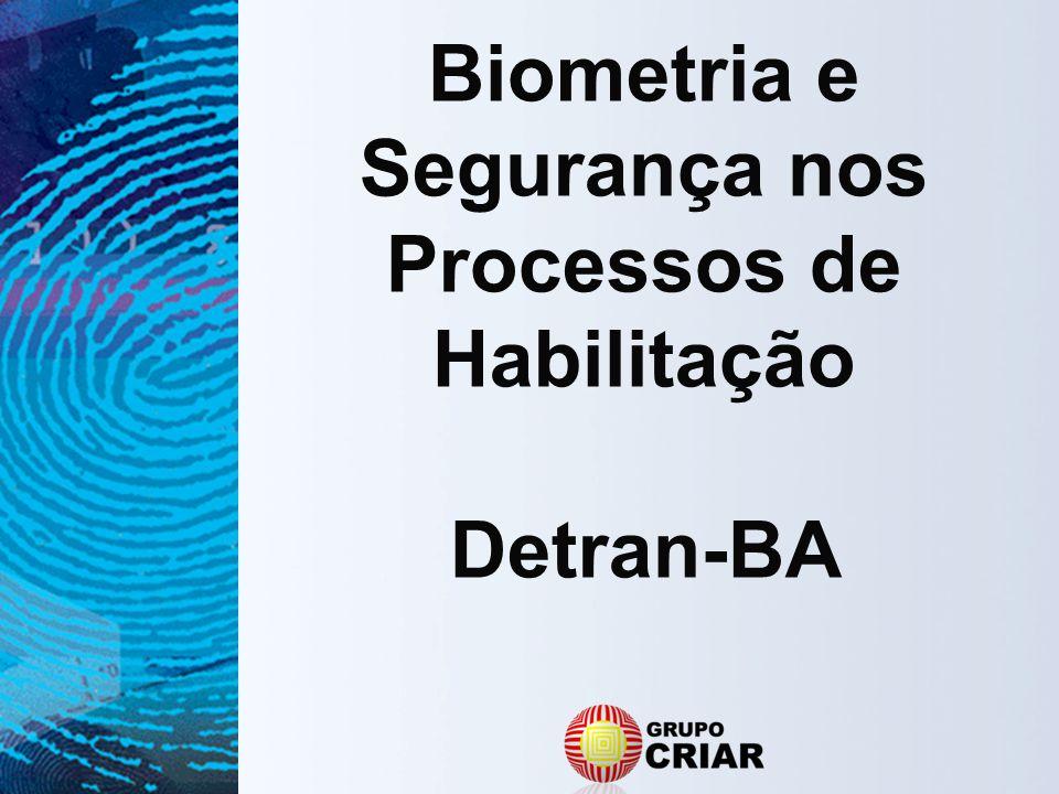 Biometria e Segurança nos Processos de Habilitação Detran-BA